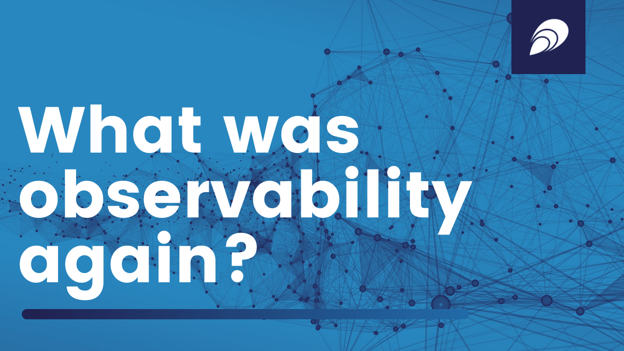 What was observability again?
