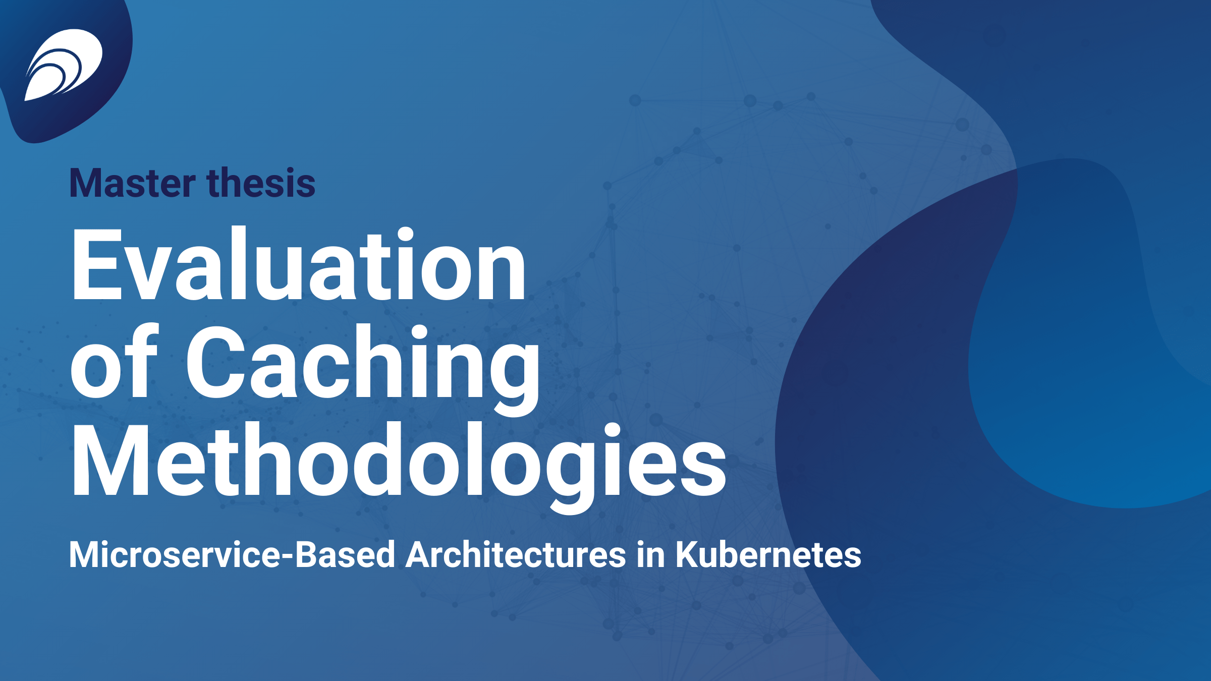 Evaluation of Caching Methodologies for Microservice-Based Architectures in Kubernetes