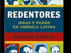 Redentores: Ideas y poder en América Latina