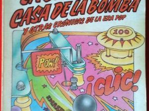 La banda de la casa de la bomba y otras crónicas de la era pop