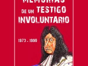 Memorias de un testigo involuntario. 1973-1990