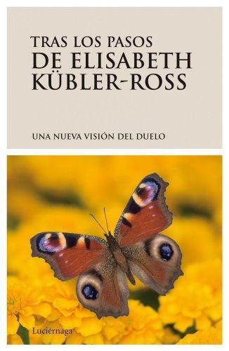 Tras los pasos de Elisabeth Kubler-Ross