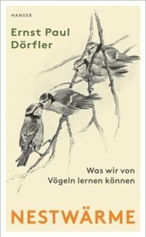 Nestwärme - das neue Buch von Ernst Paul Dörfler