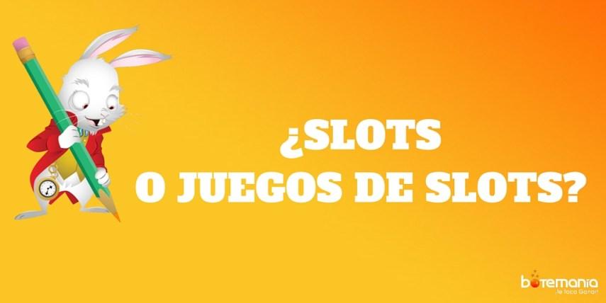Slots o juegos de Slots