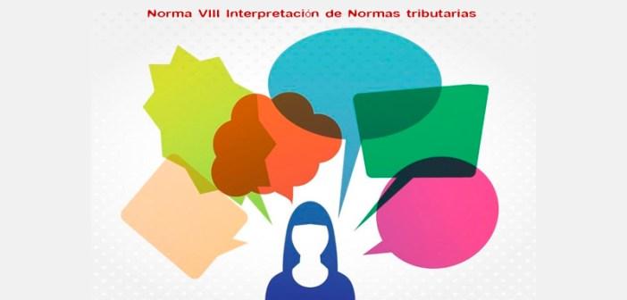 Norma VIII Interpretación de Normas tributarias