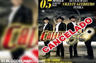 Calibre 50 es amenazado por el CJNG, cancelan todos sus conciertos en Puebla