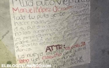 Mira puto viejo acedo Manuel López Obrador, el CAF deja manta amenazando al Presidente en Tijuana