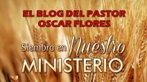 EL BLOG DEL PASTOR OSCAR FLORES