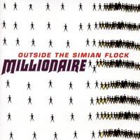 Millionaire - Outside the Simian Flock