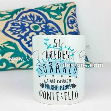 taza_si_puedes_sonarlo_a_que_esperas_duerme_menos_y_ponte_a_ello_regalos_originales_vagalume_designs_1web