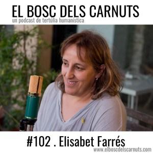El Bosc dels Carnuts amb l'Elisabet Farrés