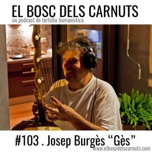 """Josep Burgès """"Gès"""" al Bosc dels Carnuts"""