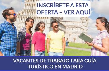 VACANTES DE TRABAJO PARA GUÍA TURÍSTICO EN MADRID