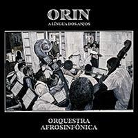 Orquestra Afrosinfônica – Orín, a Língua dos Anjos Melhores discos baianos 2020