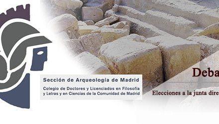 Arqueología en Madrid. Debate: elecciones a la junta directiva de la Sección de Arqueología del CDL