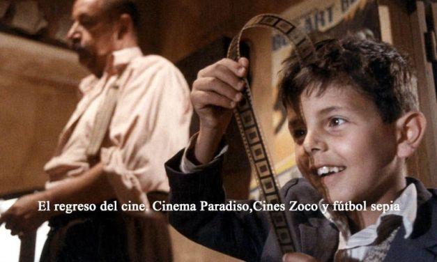 El regreso del cine. Cinema Paradiso y Cines Zoco