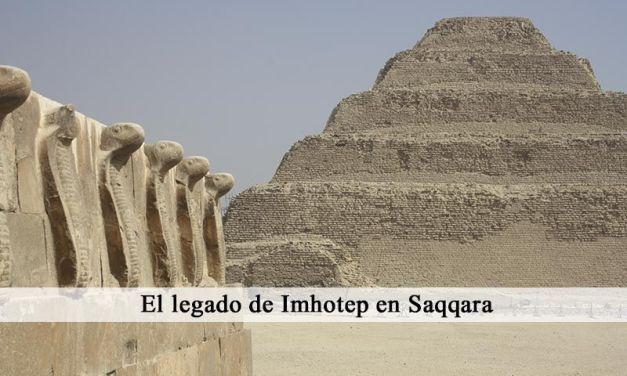 El legado de Imhotep en Saqqara