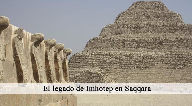 Saqqara es el legado de Imhotep