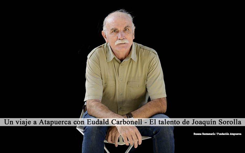 Un viaje a Atapuerca con Eudald Carbonell