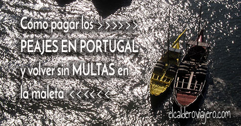 Peajes en Portugal: Volver a España sin multas en la maleta