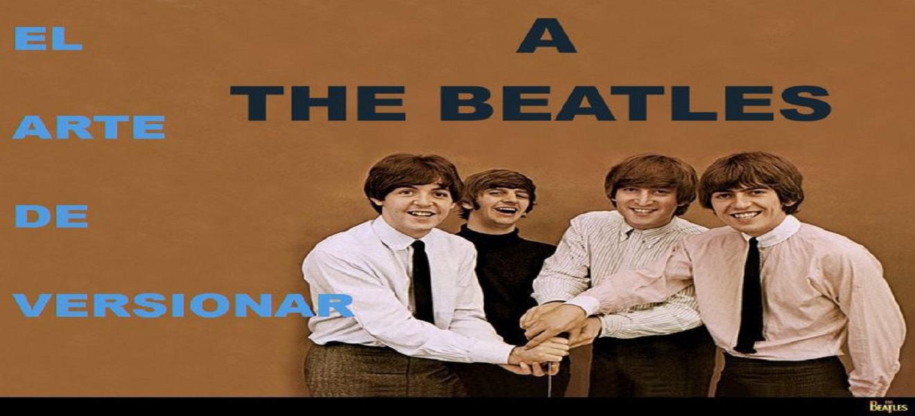 El Arte de versionar a The Beatles Tercera y última entrega