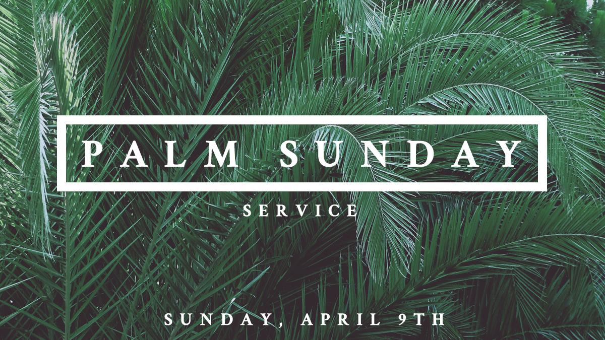 Palm Sunday Event Announcement