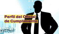 nombrar oficial de cumpliento, requisitos oficial de cumplimiento, empresas obligadas a nombrar oficial de cumplimiento