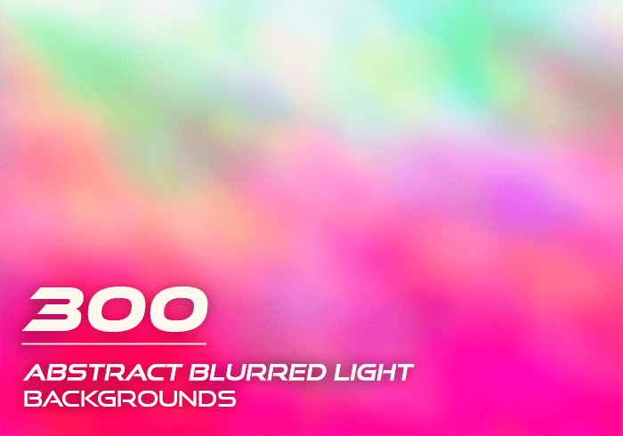 300 Abstract Blurred Light Backgrounds