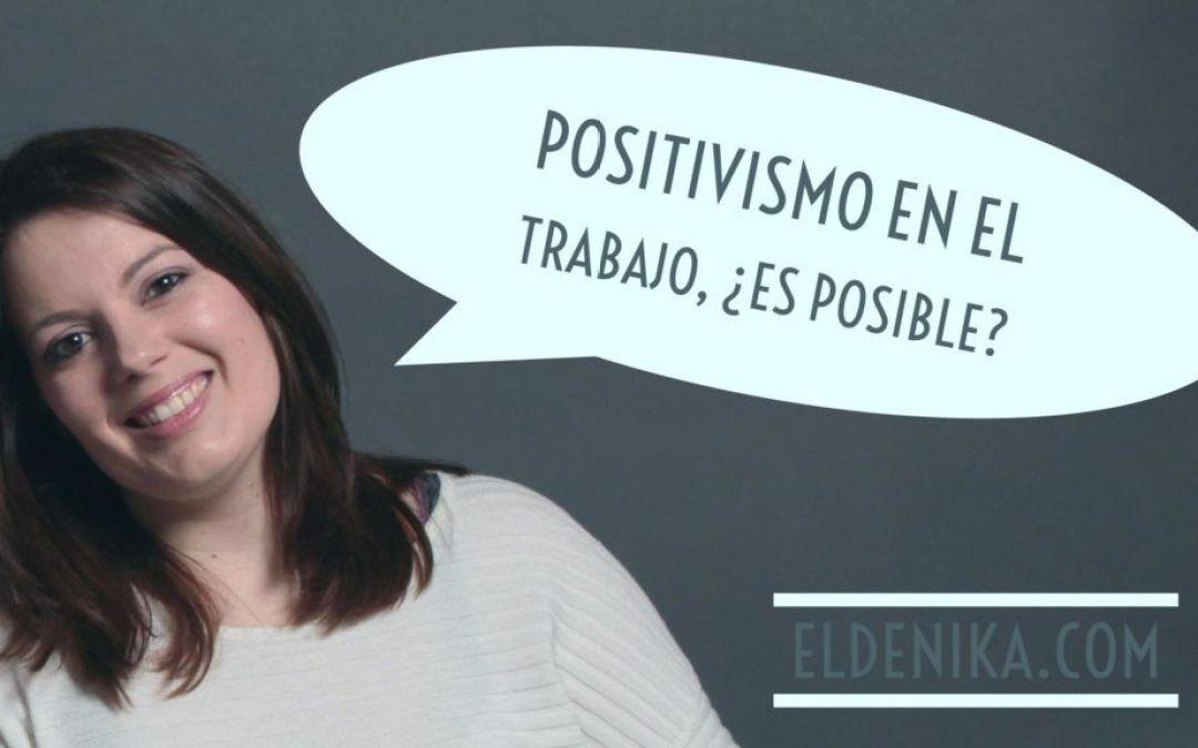 Positivismo en el trabajo, ¿es posible?