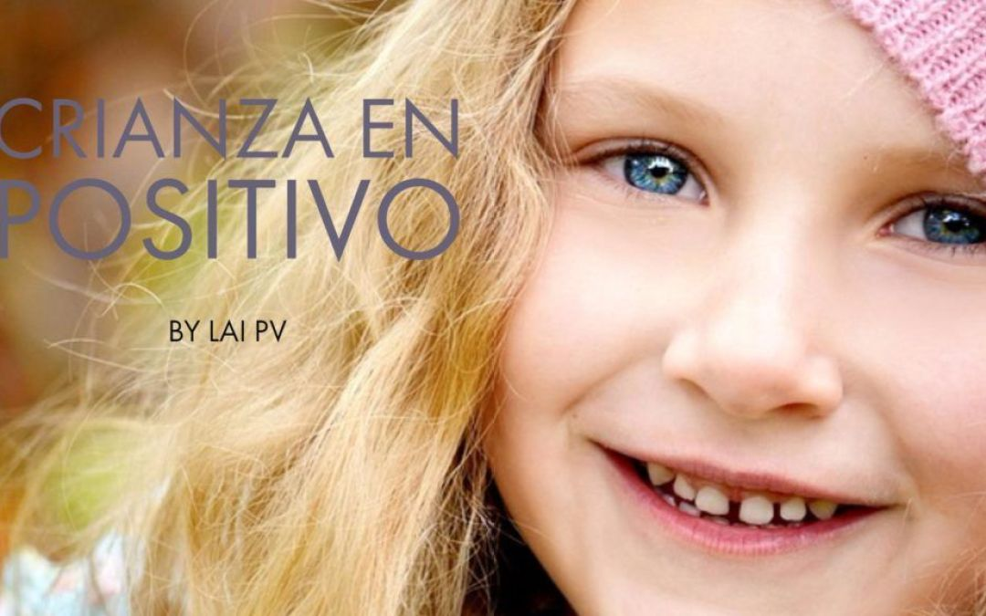 Crianza en Positivo by Lai PV