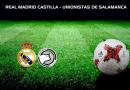 CRÓNICA | El Castilla confirma su buen momento: Real Madrid Castilla 3 – 0 Unionistas de Salamanca
