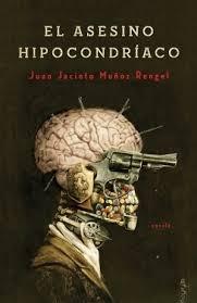 EL ASESINO HIPOCONDRÍACO, J. Jacinto Muñoz Rengel