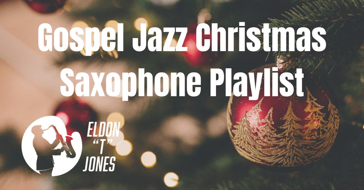 Gospel Jazz Christmas Saxophone Playlist