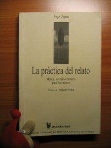 La práctica del relato, de Ángel Zapata