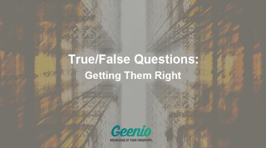 True/False Questions: Getting Them Right