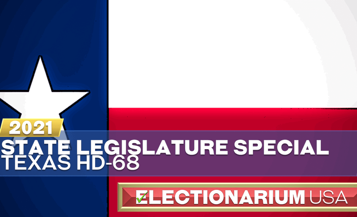 Texas House of Representatives 68th District Special Election 2021