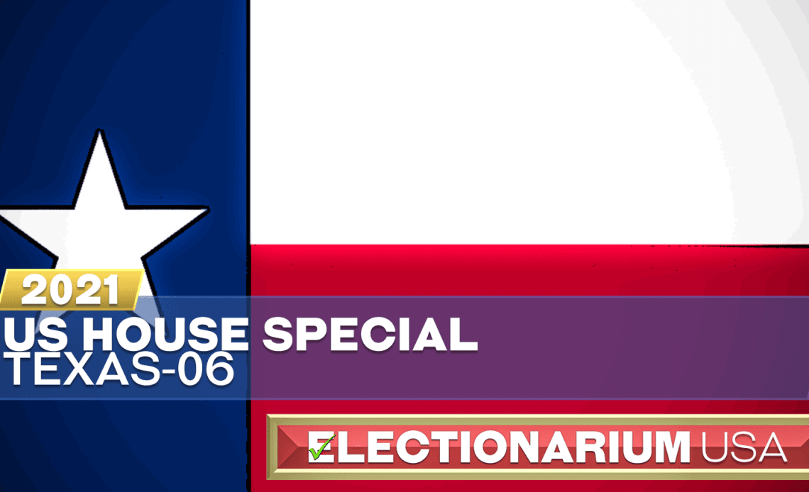 2021 Texas 06 House Special Election