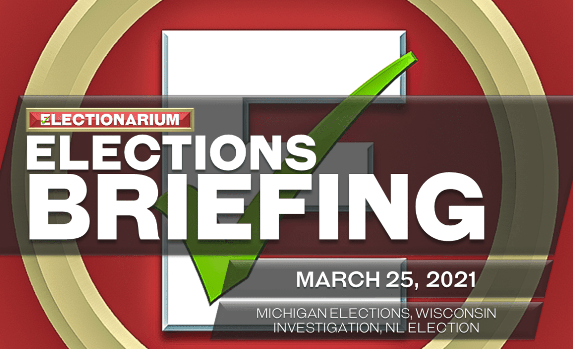 Elections Briefing 3-25-21 Michigan Wisconsin NL Election