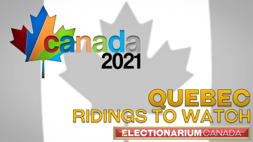 Quebec Ridings to Watch in the 2021 Canada Election