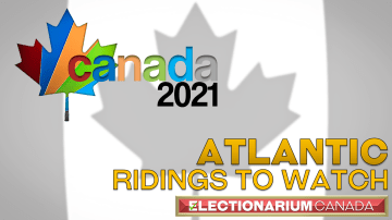Atlantic Ridings to Watch in the 2021 Canada Election