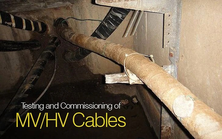Testing And Commissioning Of MV HV Cables