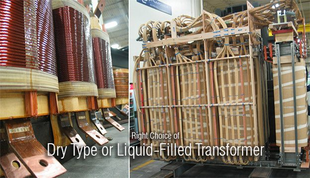 Right Choice of Dry Type or LiquidFilled Transformer