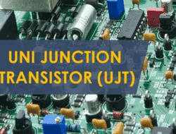 Unijunction Transistor (UJT) – Construction, Working, Characteristics Curve & Applications