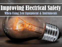 Improving Electrical Safety When Using Test Equipment and Instrument