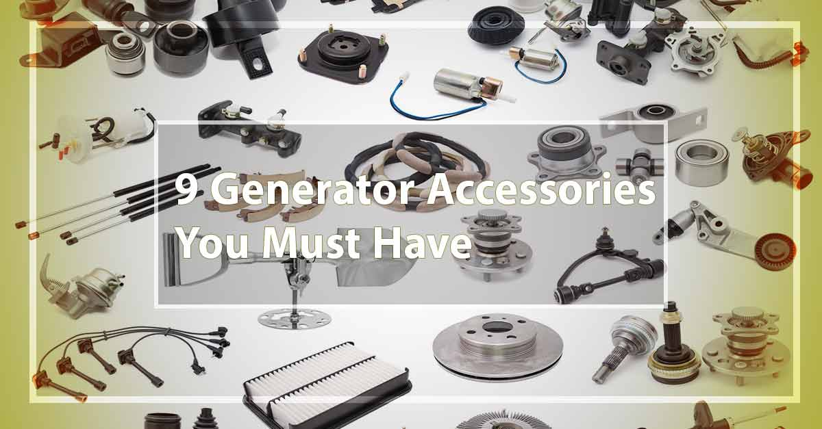 9 Generator Accessories You Must Have