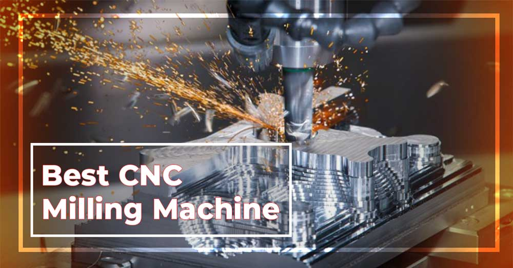 Best CNC Milling Machine
