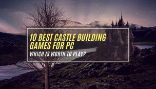 Best Castle Building Games for PC