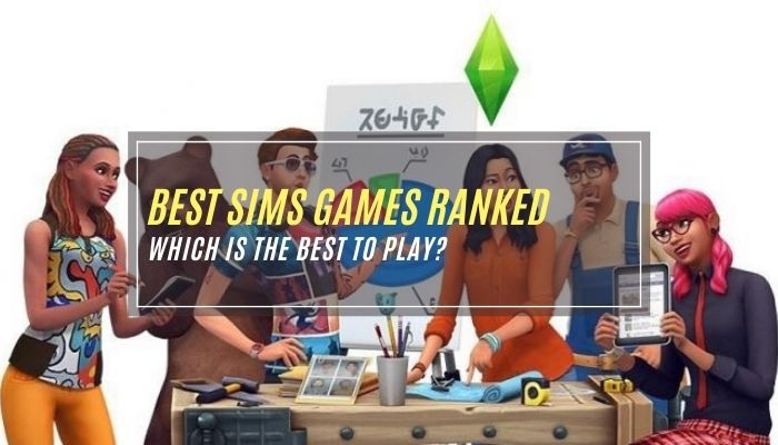 Best Sims Games Ranked