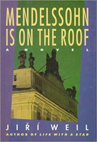 Mendelssohn Is on the Roof by Jiri Weil