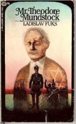 Mr. Theodore Mundstock by Ladislav Fuks